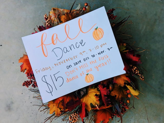 Don't miss out on this year's fall dance! The dance will take place on November 9th from 7 p.m. to 10 p.m. and tickets will cost $15 (Photo Credits to Mallory Smith).