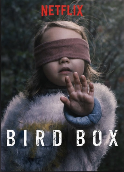 Birdbox was added to Netflix on December 13, 2018 and has over 80 million views. (Photo courtesy of Kamryn Mattison)